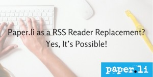 Paper.li as a RSS Reader Replacement SMALLER-